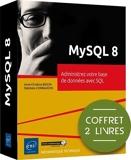 MySQL 8 - Coffret de 2 livres - Administrez votre base de données avec SQL