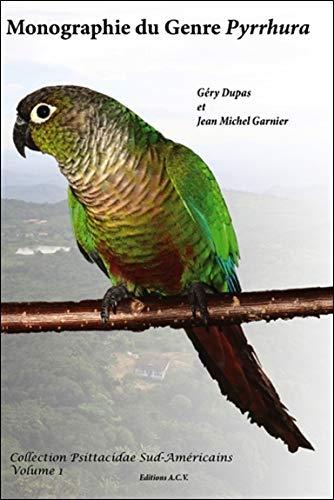 Monographie du Genre Pyrrhura