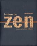 L'Univers du zen - Histoire - Spiritualité - Civilisation - Albin Michel - 01/10/2003