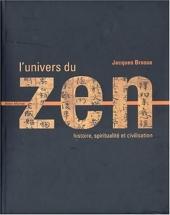 L'Univers du zen - Histoire - Spiritualité - Civilisation de Jacques Brosse