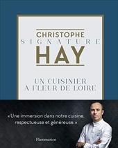 Un cuisinier à fleur de Loire - Un Cuisinier À Fleur De Loire de Christophe Hay
