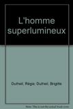 L'homme superlumineux (Le grand livre du mois) - Le grand livre du mois - 01/01/1990