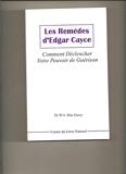 Les Remedes D'Edgar Cayce - Comment Declencher Votre Pouvoir De Guerison - - 01/01/2013
