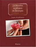 Leçons de pâtisserie - Tome 5, La décoration en pâtisserie de Christophe - Editions Minerva - 01/01/2007