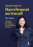 Manuel contre le harcèlement au travail - Élise Fabing, l'avocate qui donne ses conseils sur les comptes #balance