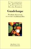 Guadeloupe - Produits du terroir et recettes traditionnelles