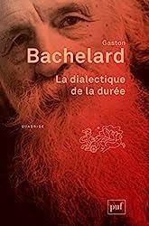 La dialectique de la durée de Gaston Bachelard