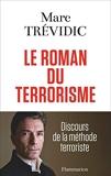 Le roman du terrorisme - Discours de la méthode terroriste