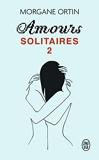 Amours solitaires 2 - Une petite éternité - J'ai lu - 03/02/2021
