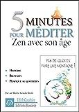 5 minutes pour méditer - Zen avec son âge