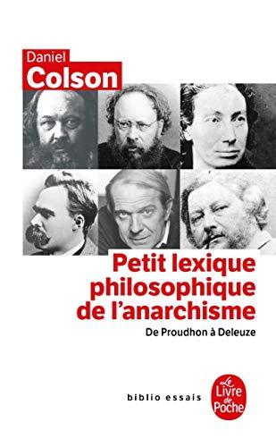 Petit lexique philosophique de l'anarchisme. De Proudhon à Deleuze