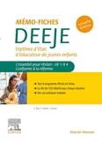 Mémo-Fiches DEEJE - Diplôme d'État d'éducateur de jeunes enfants - L'essentiel pour réviser DF1 à 4. Conforme à la réforme - Elsevier Masson - 19/08/2020