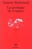 La Poétique de l'espace - Presses Universitaires de France - PUF - 11/11/2001