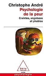 Psychologie de la peur - Craintes, angoisses et phobies de Christophe André