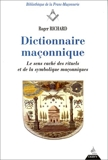 Dictionnaire maconnique - Le sens caché des rituels et de la symbolique maconnique
