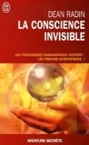 La conscience invisible - Le paranormal à l'épreuve de la science