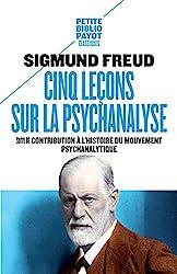 Cinq leçons sur la psychanalyse_1_ere_ed - Suivi de contribution à l'histoire du mouvement psychanalitique de Sigmund Freud