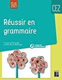 Réussir en grammaire CE2 mise à jour 2021 + Ressources numériques