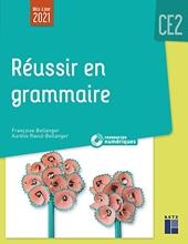 Réussir en grammaire CE2 mise à jour 2021 + Ressources numériques de Françoise Bellanger