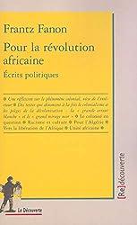 Pour la révolution africaine - Ecrits politiques de Frantz Fanon
