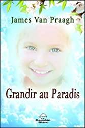 Grandir au Paradis de James Van Praagh