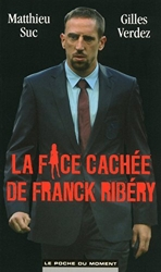 La face cachée de Franck Ribéry de Gilles Verdez