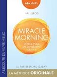 Miracle Morning - Offrez vous un supplément de vie ! Livre audio 1 CD MP3 - Audiolib - 17/01/2018