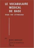 Le vocabulaire médical de base (2 volumes) de Marie Bonvalot ( 12 septembre 2005 ) - 12/09/2005