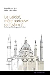 La laïcité, mère porteuse de l'islam de Michel Viot