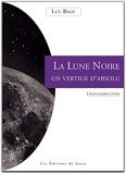 La Lune Noire - Un vertige d'absolu - L'inaccessible étoile