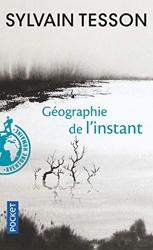 Géographie de l'instant de Sylvain TESSON