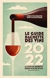 Guide Hachette des Vins 2022 - Le guide de référence depuis plus de 30 ans