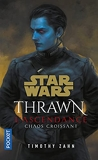 Star Wars Thrawn L'ascendance - Tome 1 - Chaos Croissant