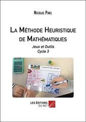 La méthode heuristique de mathématiques - Jeux et outils Cycle 3 de Nicolas Pinel