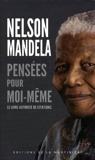 Pensées pour moi-même - Le livre autorisé de citations de Nelson Mandela (13 octobre 2011) Broché - 13/10/2011