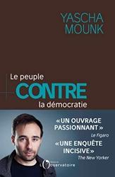 Le peuple contre la démocratie d'Yascha Mounk