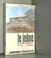 Le jeûne et les traitements naturels - Thérapeutiques fondamentales. Préface de Norbert Casteret. de VIVINI Docteur Yves