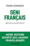 Déni français - Notre histoire secrète des liaisons franco-arabes - Format Kindle - 13,99 €
