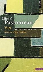 Vert - Histoire d'une couleur de Michel Pastoureau