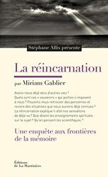 La Réincarnation. Une enquête aux frontières de la mémoire de Miriam Gablier