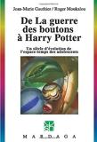 De La guerre des boutons à Harry Potter - Un siècle d'évolution de l'espace-temps des adolescents