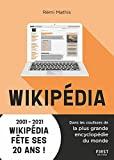 Wikipédia - Dans les coulisses de la plus grande encyclopédie du monde - 2001-2021 Wikipédia fête ses 20 ans !
