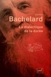 La dialectique de la durée de Gaston Bachelard (27 septembre 2013) Poche - 27/09/2013