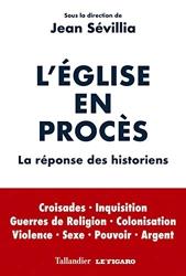 L'église en procès - La réponse des historiens de Jean Sévillia