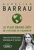 Le plus grand défi de l'histoire de l'humanité - Face à la catastrophe écologique et sociale - Format Kindle - 6,99 €