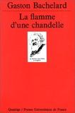 La Flamme d'une chandelle - PUF - 01/01/1996