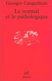 Le Normal et le Pathologique - Presses Universitaires de France - PUF - 26/05/2003
