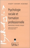 Psychologie sociale et formation professionnelle - Propositions et regards critiques