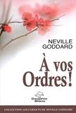 A vos ordres ! (Carnets de Neville Goddard) - Format Kindle - 3,49 €