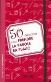 50 Exercices Pour Prendre La Parole En Public - Eyrolles - 01/10/2009